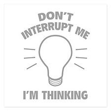 Don't Interrupt Me While I'm Thinking Invitations x Invitations