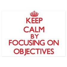 Keep Calm by focusing on Objectives Invitations