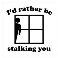 I'd Rather Be Stalking You Invitations
