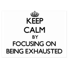 Keep Calm by focusing on BEING EXHAUST Invitations