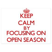 Keep Calm by focusing on Open Season Invitations