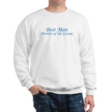 Best Man Brother of the Groom Sweatshirt