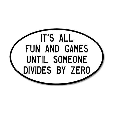Fun And Games Divide By Zero 20x12 Oval Wall Decal