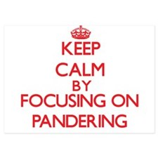 Keep Calm by focusing on Pandering Invitations