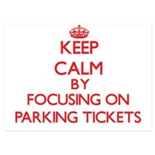 Keep Calm by focusing on Parking Ticke Invitations
