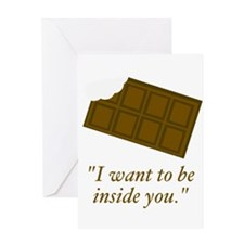 I want to be inside you said the chocolate Greetin