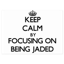 Keep Calm by focusing on Being Jaded Invitations