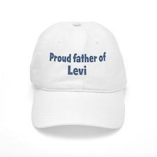 Proud father of Levi Baseball Cap