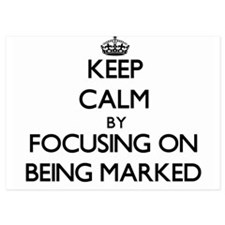 Keep Calm by focusing on Being Marked Invitations