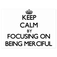 Keep Calm by focusing on Being Mercifu Invitations