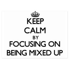 Keep Calm by focusing on Being Mixed U Invitations