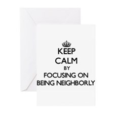 Keep Calm by focusing on Being Neig Greeting Cards