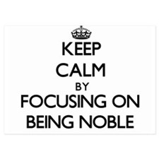 Keep Calm by focusing on Being Noble Invitations