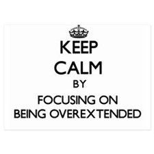 Keep Calm by focusing on Being Overext Invitations