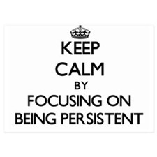 Keep Calm by focusing on Being Persist Invitations