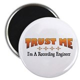 Trust Recording Engineer Magnet