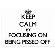 Keep Calm by focusing on Being Pissed Invitations