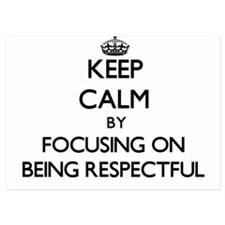 Keep Calm by focusing on Being Respect Invitations