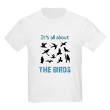 Its All About The Birds Birder T-Shirt T-Shirt