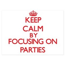 Keep Calm by focusing on Parties Invitations
