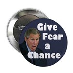 Bush: Give Fear a Chance Button