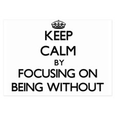 Keep Calm by focusing on Being Without Invitations