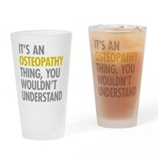 Its An Osteopathy Thing Drinking Glass