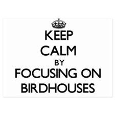 Keep Calm by focusing on Birdhouses Invitations