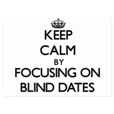 Keep Calm by focusing on Blind Dates Invitations
