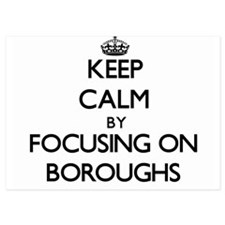 Keep Calm by focusing on Boroughs Invitations