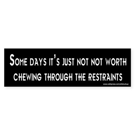 Some Days Bumper Sticker
