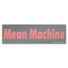 Mean Machine Bumper Bumper Sticker