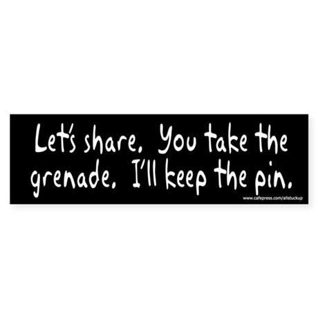 Let's Share Grenade and Pin Bumper Sticker