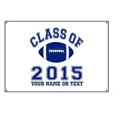 Class Of 2015 Football Banner