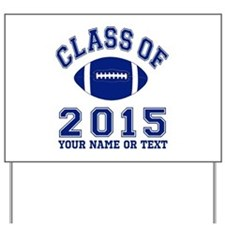 Class Of 2015 Football Yard Sign