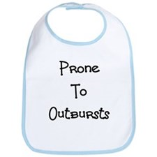 Prone to Outbursts Bib