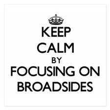 Keep Calm by focusing on Broadsides Invitations