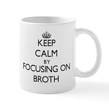 Keep Calm by focusing on Broth Mugs