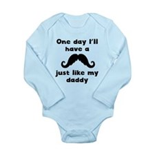 Mustache Just Like My Daddy Body Suit