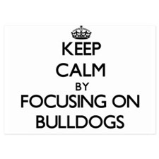 Keep Calm by focusing on Bulldogs Invitations