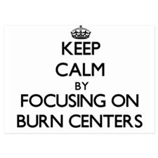 Keep Calm by focusing on Burn Centers Invitations