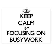 Keep Calm by focusing on Busywork Invitations