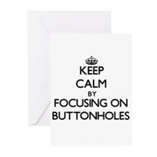 Keep Calm by focusing on Buttonhole Greeting Cards