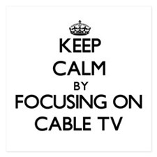 Keep Calm by focusing on Cable TV Invitations