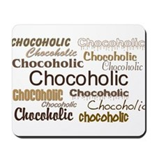 Chocoholic Mousepad