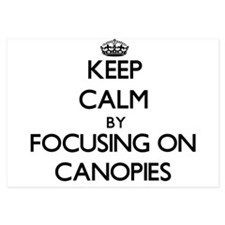 Keep Calm by focusing on Canopies Invitations
