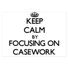 Keep Calm by focusing on Casework Invitations