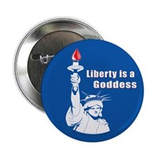 Liberty is a Goddess Button (100 pk)