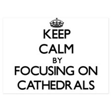 Keep Calm by focusing on Cathedrals Invitations
