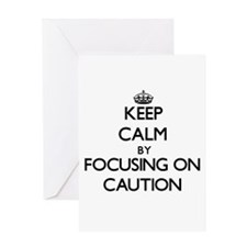 Keep Calm by focusing on Caution Greeting Cards